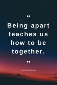 """""""Being Apart -Teaches-Us How To Be Together"""""""