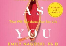 Come as You Are by Emily Nagoski, 2021 ed.